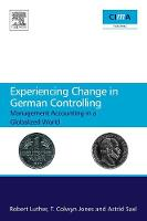 Experiencing Change in German Controlling: Management Accounting in a Globalizing World (Paperback)