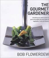 The Gourmet Gardener (Paperback)