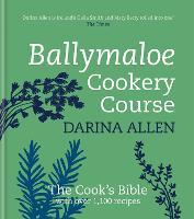 Ballymaloe Cookery Course: Revised Edition (Hardback)