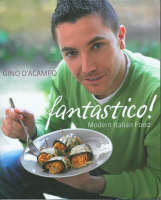Fantastico!: Modern Italian Food (Paperback)