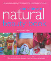 Ultimate Natural Beauty Book: 100 Gorgeous Beauty Products to Make Easily at Home (Paperback)