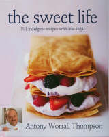 The Sweet Life: 101 Indulgent Recipes with Less Sugar (Paperback)