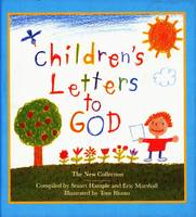 Children's Letters to God: The New Collection (Hardback)