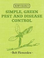 Bob's Basics: Simple, Green Pest and Disease Control