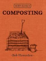 Bob's Basics: Composting - Bob's Basics (Hardback)