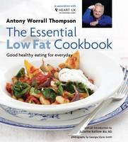 The Essential Low Fat Cookbook: In Association with HEART UK: Good Healthy Eating for Everyday, in Association with Heart UK (Hardback)