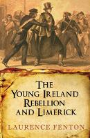 The Young Ireland Rebellion and Limerick (Paperback)