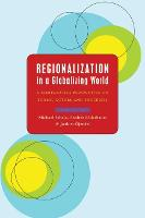 Regionalization in a Globalizing World: A Comparative Perspective on Forms, Actors and Processes (Paperback)