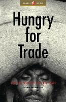Hungry for Trade: How the Poor Pay for Free Trade (Paperback)