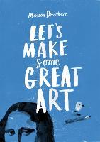 Let's Make Some Great Art (Paperback)