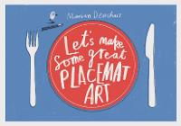 Let's Make Some Great Placemat Art (Board book)