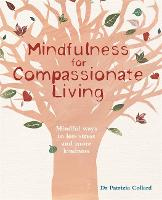Mindfulness for Compassionate Living: Mindful ways to less stress and more kindness (Paperback)