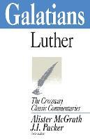 Galatians - Crossway Classic Commentaries (Paperback)