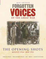Forgotten Voices Of The Great War - The Opening Sh (CD-Audio)