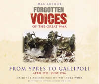 Forgotten Voices - Ypres and Gallipoli: April 1915 - June 1916 (CD-Audio)
