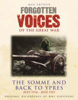 Forgotten Voices - The Somme and Back to Ypres: July 1916 - July 1917 (CD-Audio)
