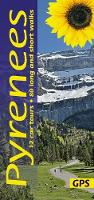 Pyrenees: 12 car tours, 80 long and short walks with GPS - Sunflower Walking & Touring Guide (Paperback)