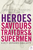 Heroes: Saviours, Traitors and Supermen (Paperback)