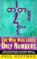 The Man Who Loved Only Numbers: The Story of Paul Erdoes and the Search for Mathematical Truth (Paperback)
