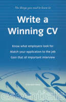 Write a Winning CV: Know What Employers Look for; Match Your Application to the Job; Gain That All Important Interview (Paperback)