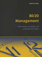 80/20 Management: Work Smarter, Not Harder and Quadruple Your Results - Essential Series (Paperback)