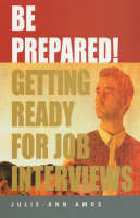 Be Prepared!: Getting Ready for Job Interviews (Paperback)