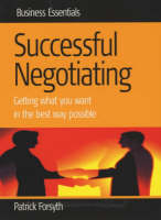 Successful Negotiating: Getting What You Want in the Best Way Possible - Business Essentials S. (Paperback)