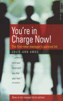 You're in Charge Now: The First-time Manager's Survival Kit - Management skills (Paperback)
