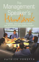 The Management Speaker's Handbook: Templates, Ideas and Sample Material That Will Transform Every Speaking Occasion (Paperback)