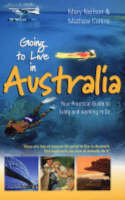 Going to Live in Australia: Your Practical Guide to Living and Working in Oz (Paperback)
