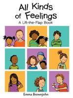 All Kinds of Feelings: a Lift-the-Flap Book - All Kinds of... S. Bk. 4 (Hardback)