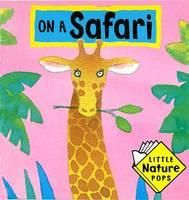 On a Safari: Little Nature Pops - Little Nature Pops (Hardback)
