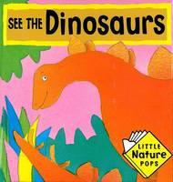See the Dinosaurs: Little Nature Pops - Little Nature Pops (Hardback)