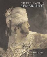 Art in the Making: Rembrandt - National Gallery London Publications (Paperback)