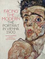 Facing the Modern: The Portrait in Vienna 1900 - National Gallery London Publications (Hardback)