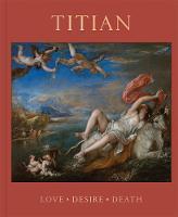 Titian: Love, Desire, Death (Hardback)