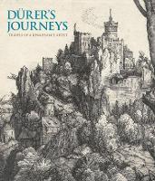 Durer's Journeys: Travels of a Renaissance Artist (Hardback)