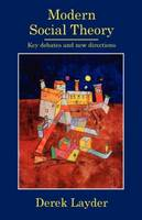 Modern Social Theory: Key Debates And New Directions (Paperback)