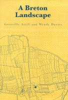 A Breton Landscape: From The Romans To The Second Empire In Eastern Brittany (Hardback)