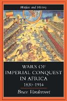 Wars Of Imperial Conquest In Africa, 1830-1914 - Warfare and History (Paperback)