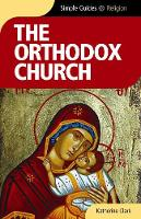 The Orthodox Church - Simple Guides - Simple Guides (Paperback)
