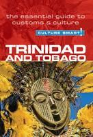 Trinidad & Tobago - Culture Smart! The Essential Guide to Customs & Culture - Culture Smart! (Paperback)