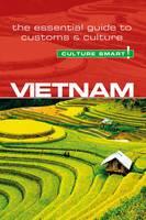 Vietnam - Culture Smart! The Essential Guide to Customs & Culture - Culture Smart! (Paperback)