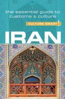 Iran - Culture Smart!: The Essential Guide to Customs & Culture - Culture Smart! (Paperback)