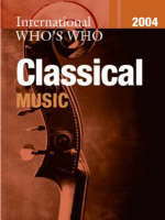 International Who's Who in Classical Music 2004 (Hardback)