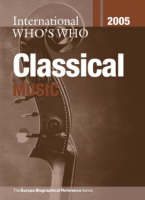 International Who's Who in Classical Music 2005 (Hardback)