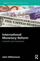 International Monetary Reform: A Specific Set of Proposals - Europa Economic Perspectives (Hardback)