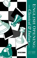 The English Opening: Classical and Indian (Paperback)