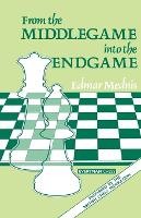 From the Middlegame into the Endgame (Paperback)
