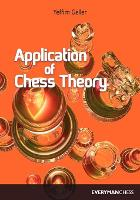 Application of Chess Theory - Cadogan Chess & Bridge Books S. (Paperback)